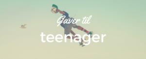 Gaver til teenager